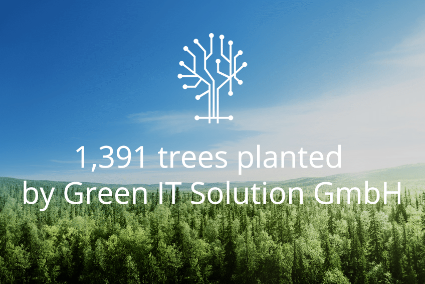 1,391 trees planted by Green IT Solution GmbH