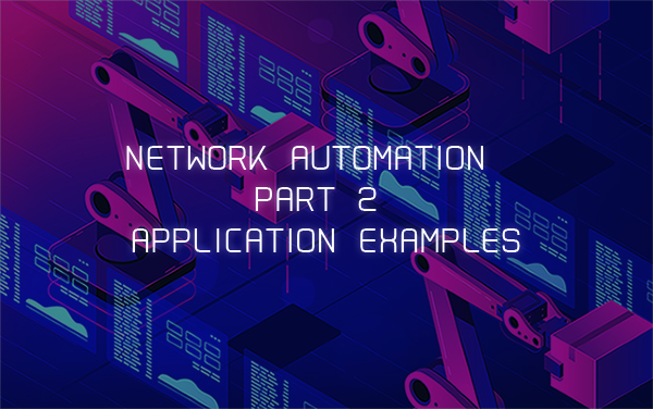 Application examples for automated networks